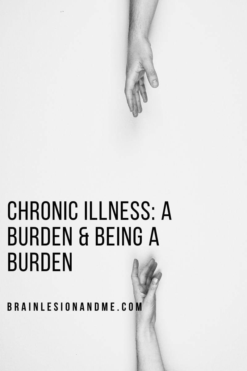 Chronic Illness: A Burden and Being A Burden