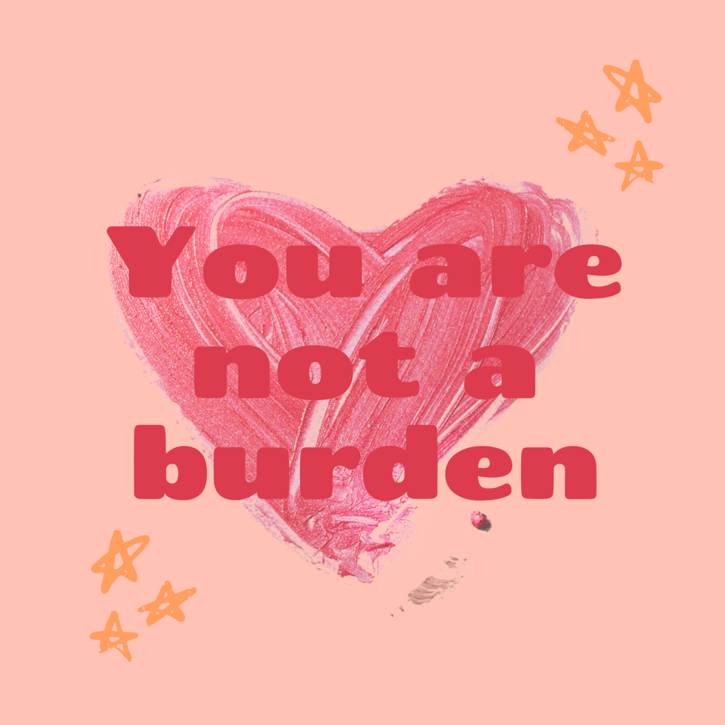 You are not a burden text