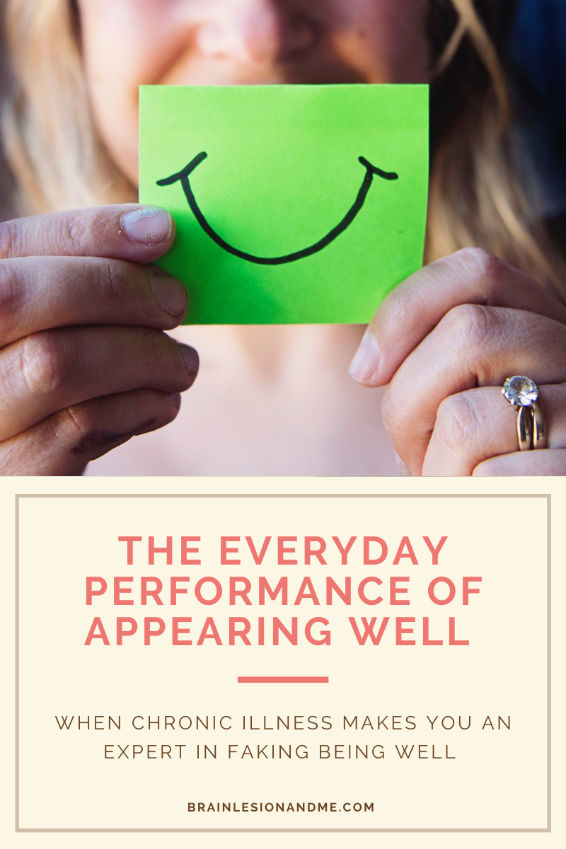 The Everyday Performance of Appearing Well: When Chronic Illness Makes You An Expert in Faking Being Well